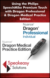 Using the Philips SpeechMike Premium Touch with Dragon Professional and Medical Practice Edition