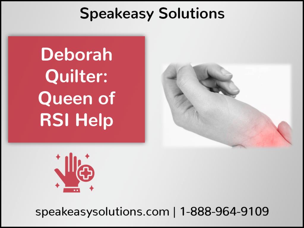 Deborah Quilter: Queen of RSI Help