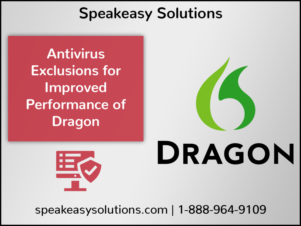 Antivirus Exclusions for Improved Performance of Dragon
